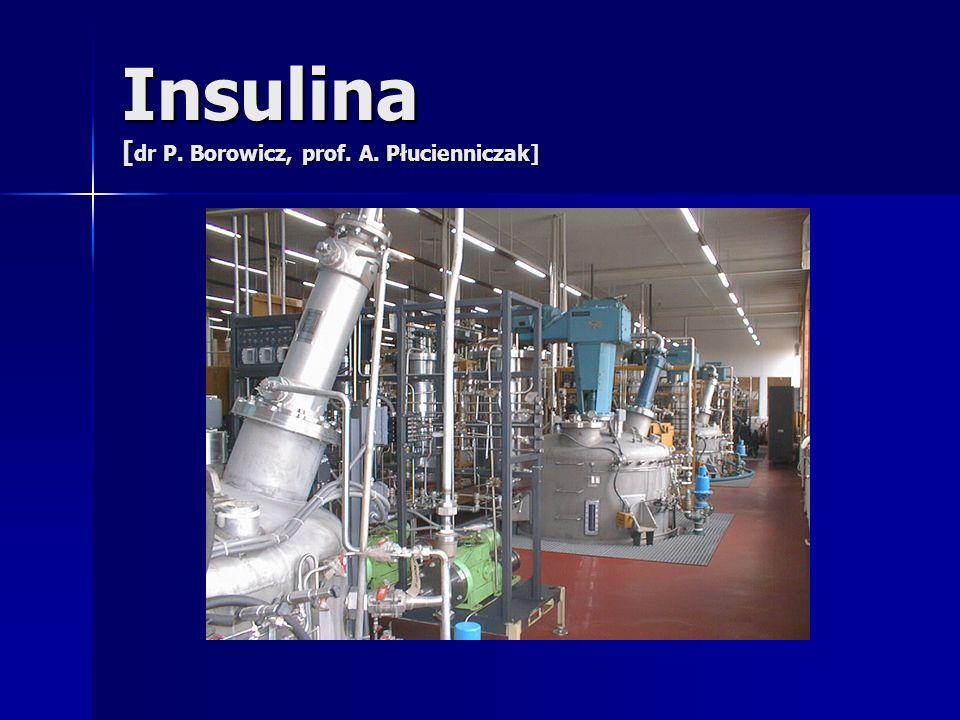 Insulina [dr P. Borowicz, prof. A. Płucienniczak]